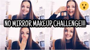 no mirror makeup challenge you will