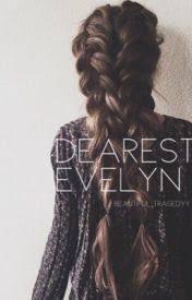 Dearest Evelyn - Introduction - Wattpad