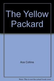 9781624902284: The Yellow Packard - AbeBooks - Ace Collins: 1624902286