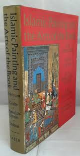 robinson b w ernst j grube g m meredith owens and r w skelton - islamic  painting and the arts of the book the keir collection - AbeBooks