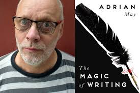 The Magic of Writing: Adrian May
