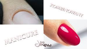 Manicure Kombinowany Pod Skorki Krok Po Kroku Julia Nessa