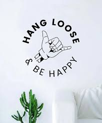 Hang Loose Be Happy Quote Wall Decal Sticker Room Bedroom Art Etsy