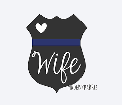 Police Badge Quot Wife Quot Vinyl Decal Police Wife Decal Law Enforcement Car Decal Yeti Decal Thin Blue L Thin Blue Lines Police Wife Shirt Police Wife