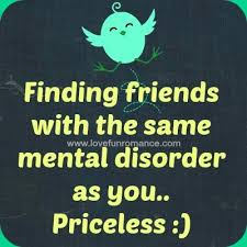 finding friends the same mental disorder as you