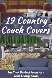 19 country couch covers for that