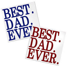 Best Dad Ever Decal For Cup Laptop Or Car Decals By Adavis