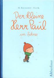 Der kleine Herr Paul im Schnee | Baltscheit, Martin |本 | 通販 | Amazon