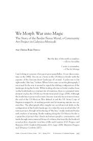Pdf We Morph War Into Magic The Story Of The Border Fence Mural A Community Art Project In Calexico Mexicali Ana Clarissa Rojas Durazo Academia Edu
