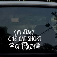 Wall Decals Stickers I M Just One Cat Short Of Crazy Car Decal Sticker Crazy Cat Lady Window Vinyl Home Furniture Diy Tallergrafico Com Uy
