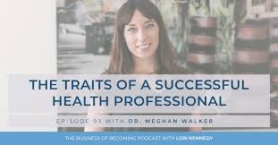 EPISODE 93 | The Traits of a Successful Health Professional with ...