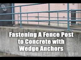 Wedge Anchors For Attaching Fence Post To Concrete Youtube