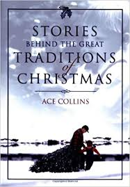 Stories Behind the Great Traditions of Christmas (Stories Behind Books):  Collins, Ace: 0025986248802: Amazon.com: Books