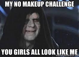 my no makeup challenge you s all