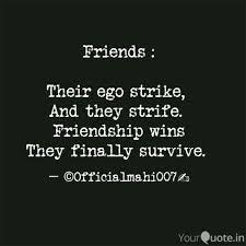 friends their ego stri quotes writings by mahi bhardwaj