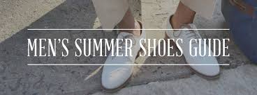 Men's Summer Shoes Guide — Gentleman's Gazette