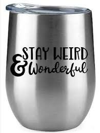 Stay Weird Decal Sticker Decal Yeti Tumbler Decal Glass Trucks Cups Ebay
