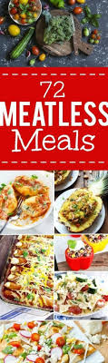 72 Meatless Recipe Ideas - 72 of the best Meatless Monday recipes that are  family friendly si… in 2020   Easy vegetarian dinner, Vegetarian dinners,  Quick vegetarian meals