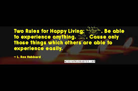 l ron hubbard quotes two rules for happy living be able to