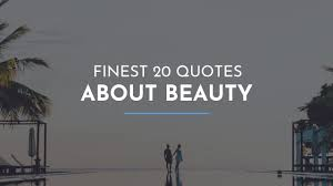 finest quotes about beauty famous quotes happy birthday