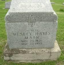 MAIN, WESLEY HAYES - Ringgold County, Iowa | WESLEY HAYES MAIN - Iowa  Gravestone Photos