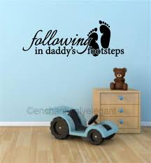 Following In Daddy S Footsteps Fathers Day Gift Vinyl Decal Wall Stickers Letters Words