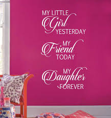 Family Wall Decal Friend Today Daughter Forever Mother Daughter Quotes Birthday Quotes For Daughter My Daughter Quotes