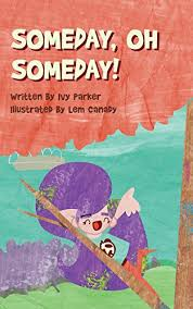 Amazon.com: Someday, Oh Someday! eBook: Parker, Ivy, Canady, Lem: Kindle  Store