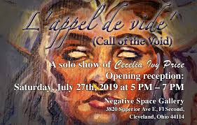 L'appel de vide' (Call of the Void), Negative Space Gallery & Studio at  Negative Space, Cleveland OH, Visual Arts