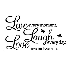 Live Every Moment Laugh Every Day Love Beyond Words Wall Quote Art Sticker Decal For Home Bedroom Decor Corp O Zitate Home Wandtattoo Kinderzimmer Zitat Wand