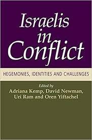 Israelis in Conflict: Hegemonies, Identities, and Challenges: Amazon.de:  Kemp, Adriana, Newman, David, Ram, Uri, Yiftachel, Oren: Fremdsprachige  Bücher