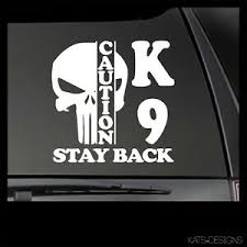 Caution K9 Stay Back Punisher Vinyl Decal Car Truck Window Sticker K9 36 Ebay