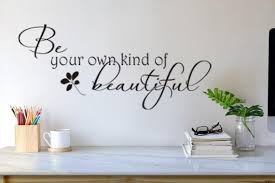 Vinyl Wall Decal Be Your Own Kind Of Beautiful Vinyl Etsy