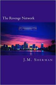 The Revenge Network: Sherman, J.M.: 9781517519469: Amazon.com: Books
