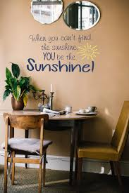 When You Can T Find The Sunshine You Be The Sunshine Classroom School Motivational Wall Decal Wall Quote S 105 Vinyl Wall Expressions