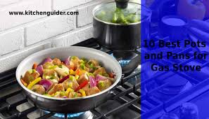 10 best pots and pans for gas stove
