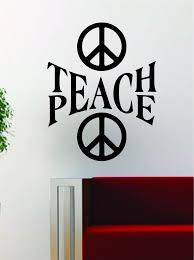 Teach Peace V3 Quote Design Decal Sticker Wall Vinyl Art Words Decor I Boop Decals