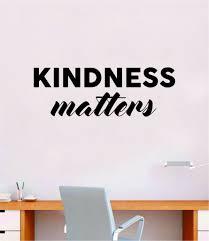 Kindness Matters Wall Decal Decor Art Sticker Vinyl Room Bedroom Home Boop Decals