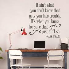 Amazon Com Mark Twain Quote Wall Decal It Ain T What You Don T Know Vinyl Decor Saying For Decorating Home Restaurant School Classroom Black White Brown Red Light Dark Colors
