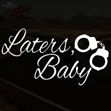 Laters Baby 50 Shades Of Grey Decal