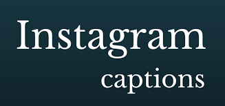 best instagram captions and quotes to get attention