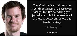 joe swanberg quote there s a lot of cultural pressure around