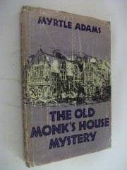 The Old Monk's House Mystery by Myrtle Adams: (1974) Signed by ...