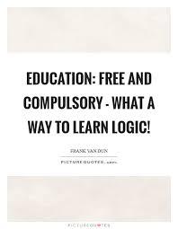 compulsory education quotes sayings compulsory education