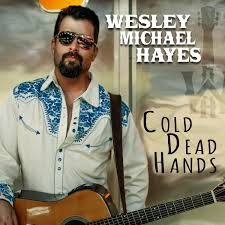 COLD DEAD HANDS by Wesley Michael Hayes | ReverbNation
