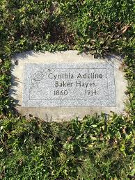 Cynthia Adeline Baker Hayes (1860-1914) - Find A Grave Memorial