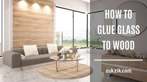 how to glue glass to wood do it in