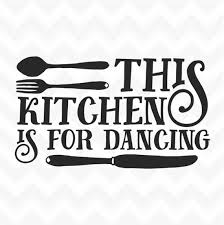 This Kitchen Is For Dancing Vinyl Wall Art Sticker Words Etsy