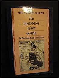 The Beginning of the Gospel: Probings of Mark in Context by Adela Yarbro  Collins (1992-11-03): Amazon.com: Books