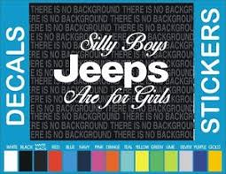 Silly Boys Jeeps Are For Girls Jeep 4x4 Truck Car Window Car Truck Decal Sticker Ebay